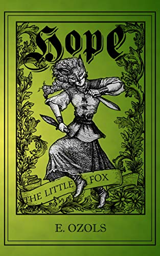 Hope the Little Fox by E. Ozols – #ComingofAge #Adventure #Book #Review